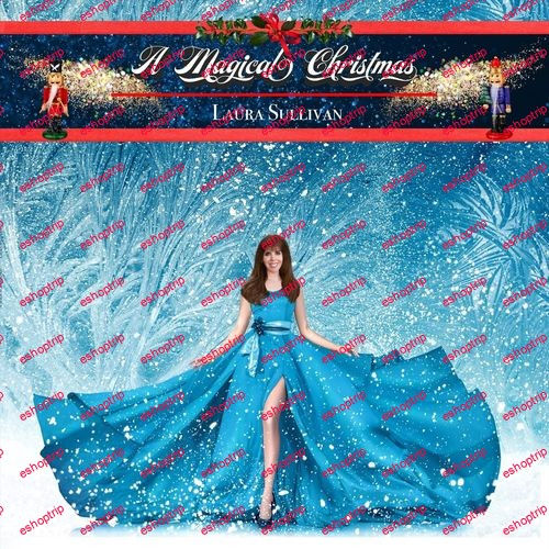 Laura Sullivan A Magical Christmas 2018