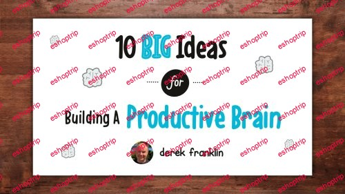 10 Big Ideas For Building A Productive Brain