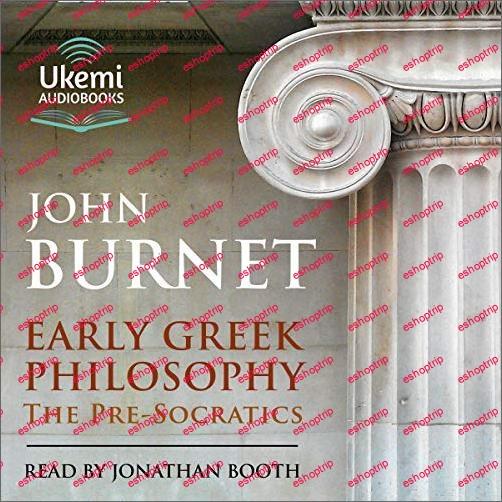 Early Greek Philosophy The Pre Socratics
