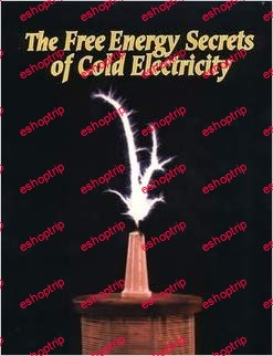 Free Energy Secrets of Cold Electricity