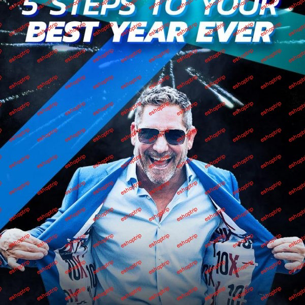 Grant Cardone 5 Steps to Your Best Year Ever