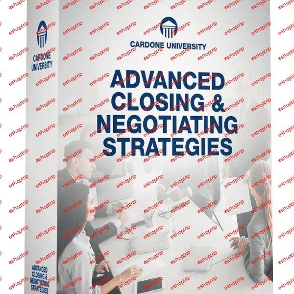 Grant Cardone Advanced Closing and Negotiating Strategies