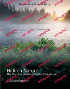 Hidden Nature The Startling Insights of Viktor Schauberger
