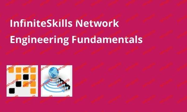 InfiniteSkills Network Engineering Fundamentals