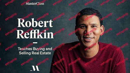 MasterClass Robert Reffkin Teaches Buying and Selling Real Estate