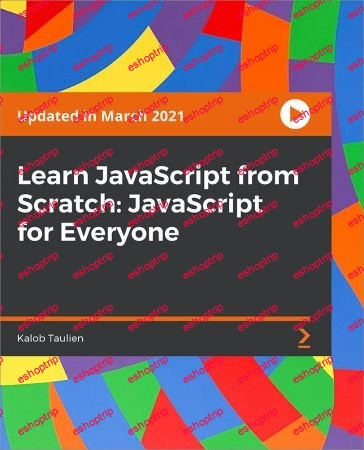 Packt Learn Javascript From Scratch Javascript for Everyone