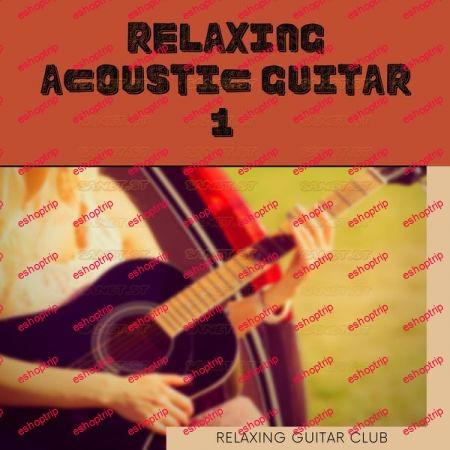 Relaxing Guitar Club Relaxing Acoustic Guitar 1 2021
