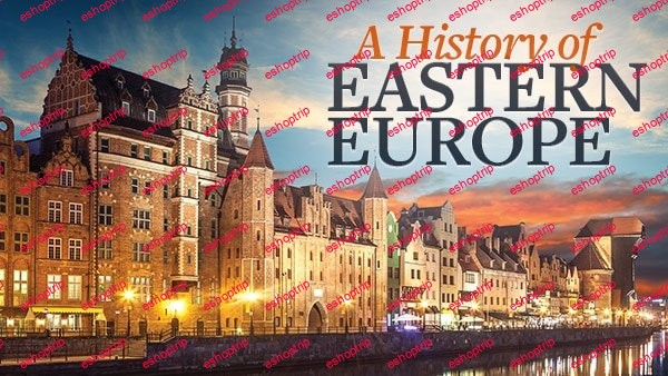 TTC Video A History of Eastern Europe