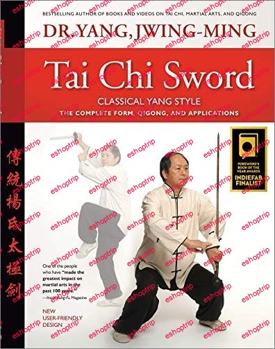 Tai Chi Sword Classical Yang Style The Complete Form Qigong and Applications Revised Edition