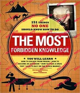 The Most Forbidden Knowledge 151 Things NO ONE Should Know How to Do