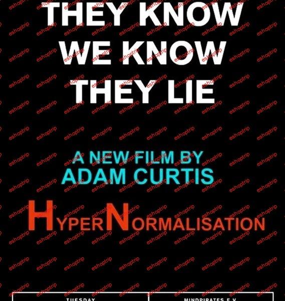 Adam Curtis HyperNormalisation