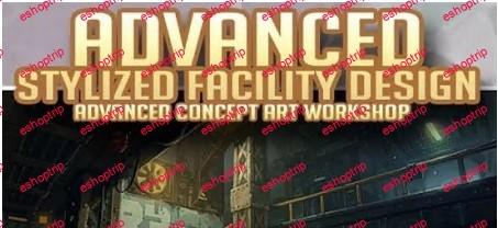 Advanced Stylized Facility Concept Art Workshop