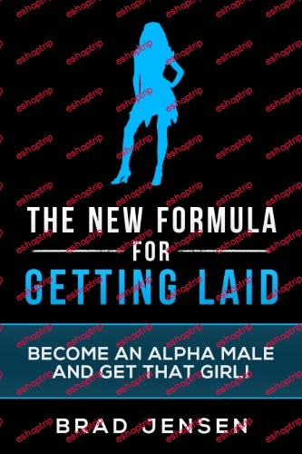 Brad Jensen The New Formula for Getting Laid