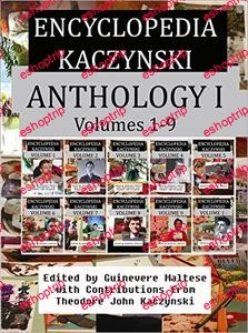 Encyclopedia Kaczynski Anthology I Volumes 1 10