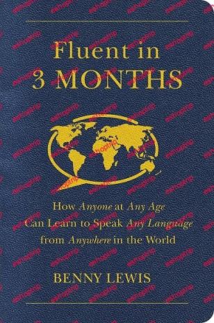 Fluent in 3 Months How Anyone Can Learn to Speak Any Language Like EnglishFrenchSpanishJapaneseItalianHebrew Mantesh