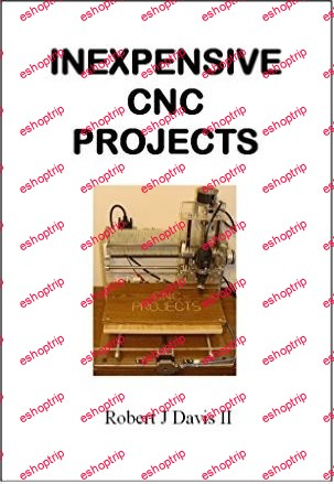 Inexpensive CNC Projects Build your own CNC machine