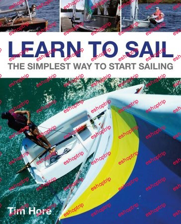 Learn to Sail The Simplest Way to Start Sailing Wiley Nautical Enhanced Edition