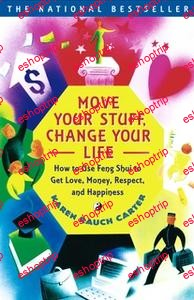 Move Your Stuff Change Your Life How to Use Feng Shui to Get Love Money Respect and Happiness