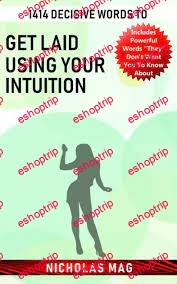 Nicholas Mag 1414 Decisive Words to Get Laid Using Your Intuition