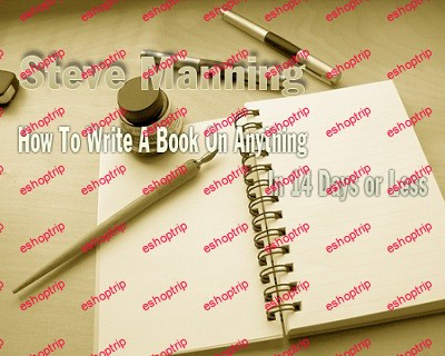 Steve Manning How to Write a Book on Anything in 14 Days or Less
