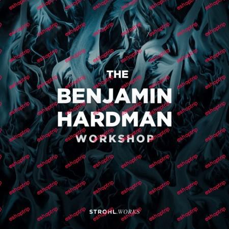The Benjamin Hardman Workshop Benjamin Hardman and Alex Strohl Updated
