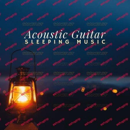 Various Artists Acoustic Guitar Sleeping Music 2021