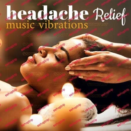 Various Artists Headache Relief Music Vibrations 2021
