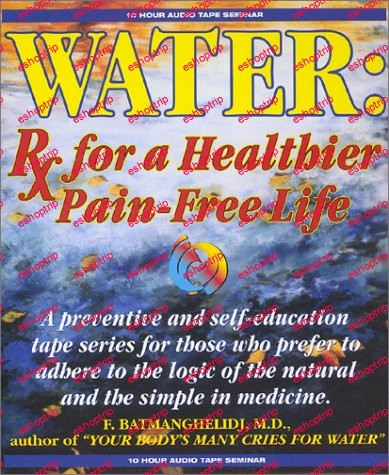 Water Rx for a Healthier Pain Free Life