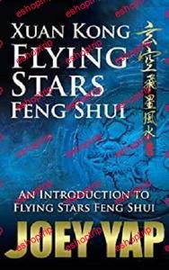 Xuan Kong Flying Stars Feng Shui by Joey Yap